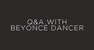 Q&A with Beyonce Dancer